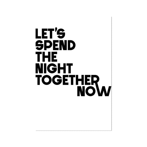 SAVE OUR VENUES. LET'S SPEND THE NIGHT TOGETHER NOW. DIGITAL GICLÉE PRINT.