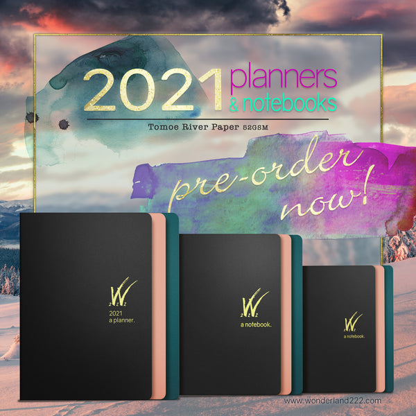 Pre Order Now  - A5 2021 Planners, B6 and new A6 Notebooks featuring 52gsm Tomoe River Paper by Wonderland 222