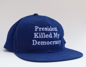 President Killed My Democracy Hat