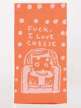 Load image into Gallery viewer, Tea towel - Fuck, I love cheese