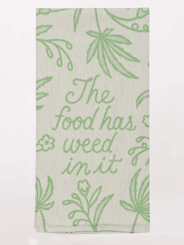 Tea towel - Food has weed in it