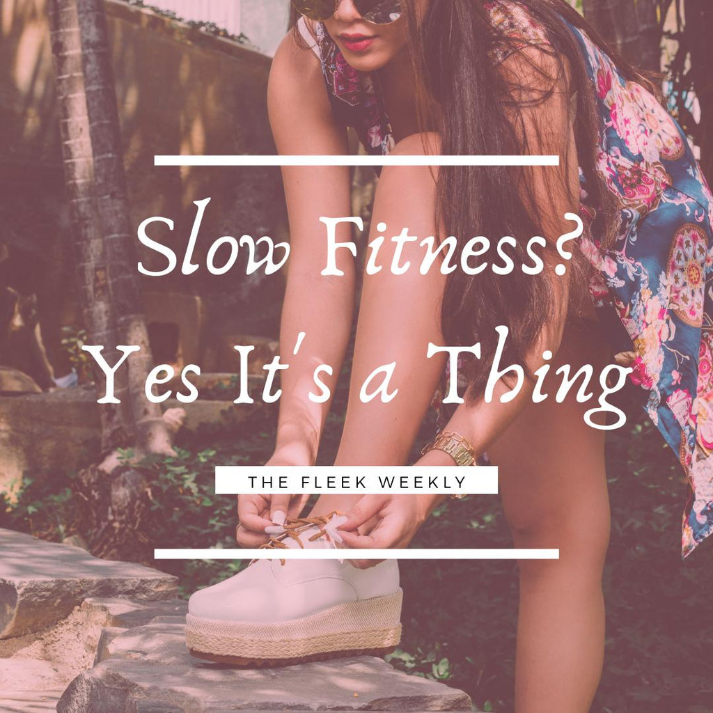 Slow Fitness... Yes It's a Thing