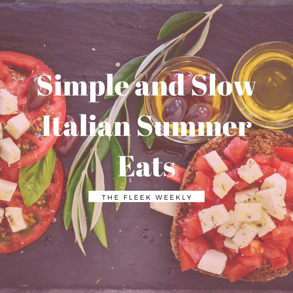Simple and Slow Italian Summer Eats