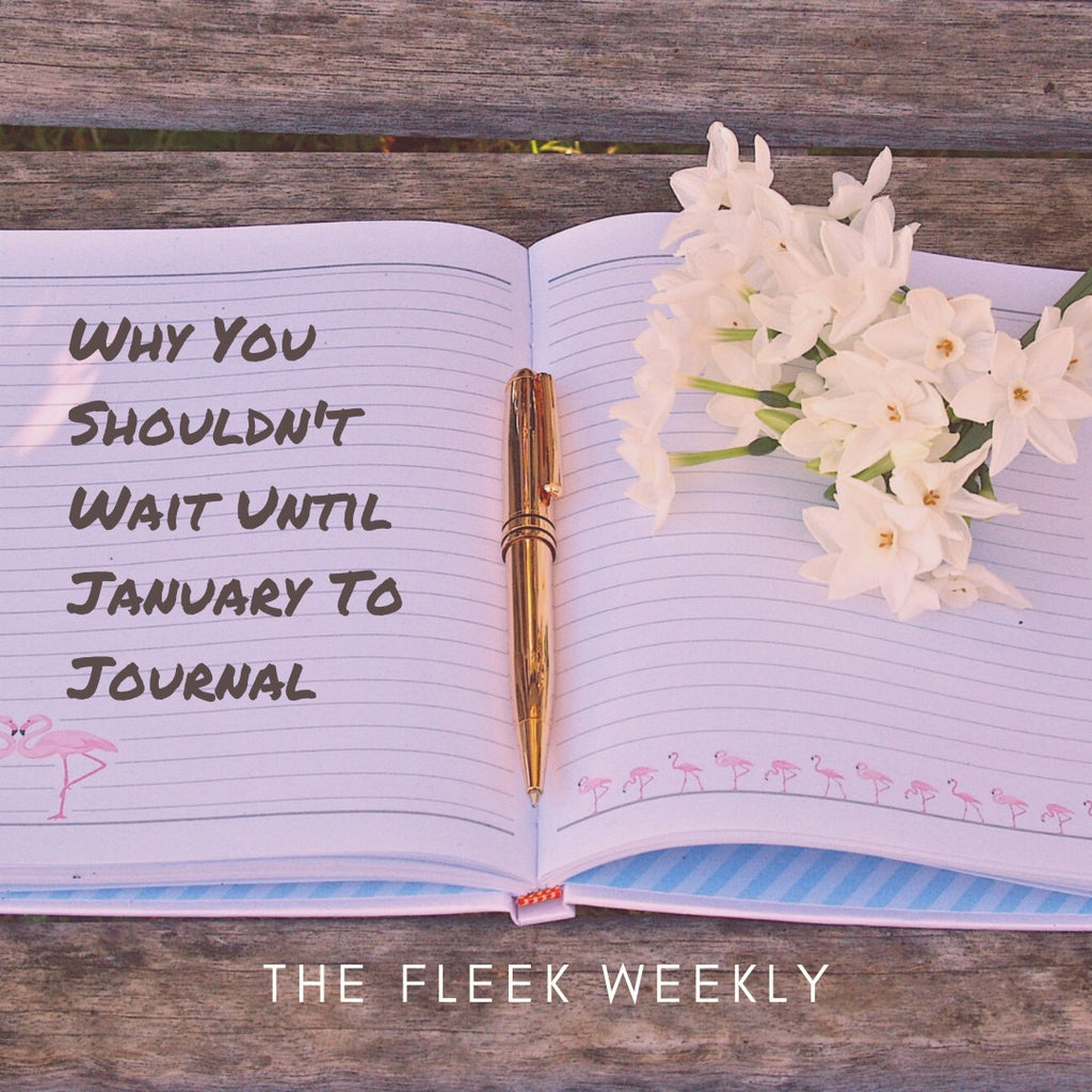 Why You Shouldn't Wait Until January to Journal