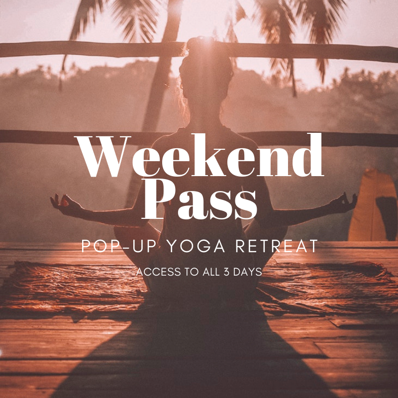Pop-Up Yoga Retreat Weekend Pass