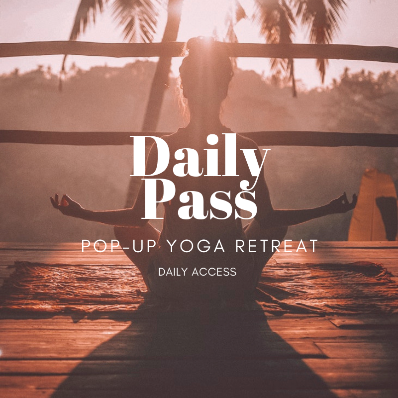 Pop-Up Yoga Retreat Daily Pass