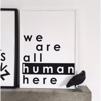 WE ARE ALL HUMAN HERE