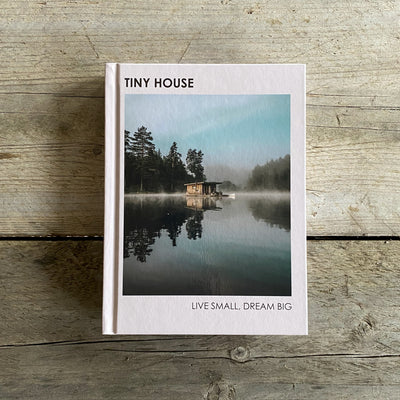 Tiny House : Live Small Dream Big Book by Brent Heavener