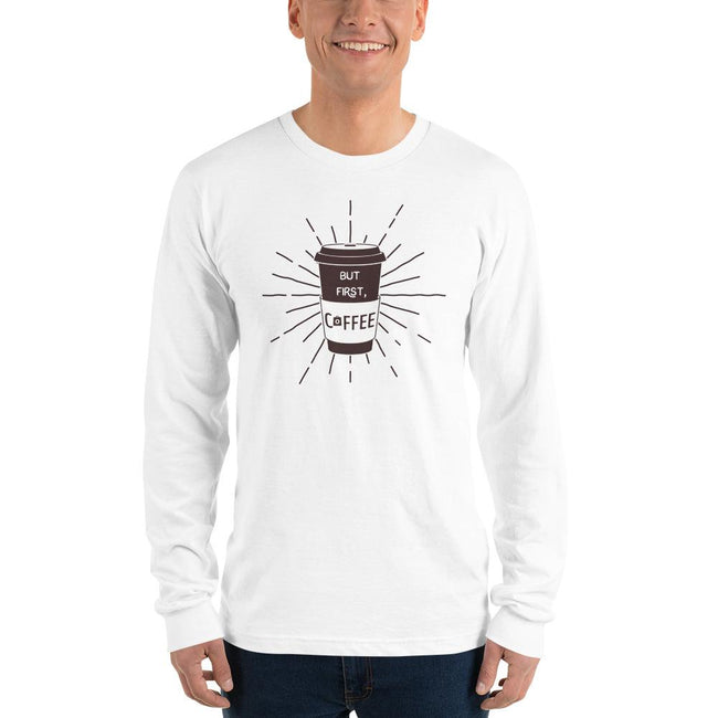 Unisex Long Sleeve T-shirt - But First, Coffee