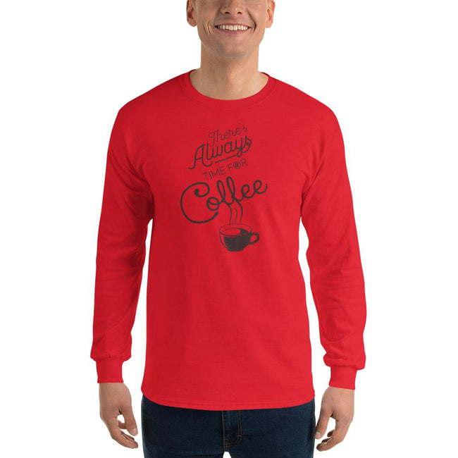 Men's Long Sleeve T-Shirt - There's always time for coffee