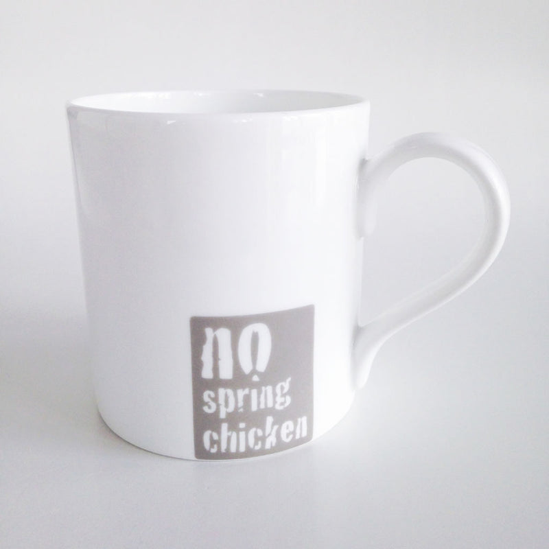 No Spring Chicken Fine Bone China Mug