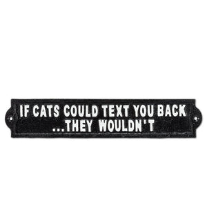"If Cats Could Text Sign BLk 12""L"