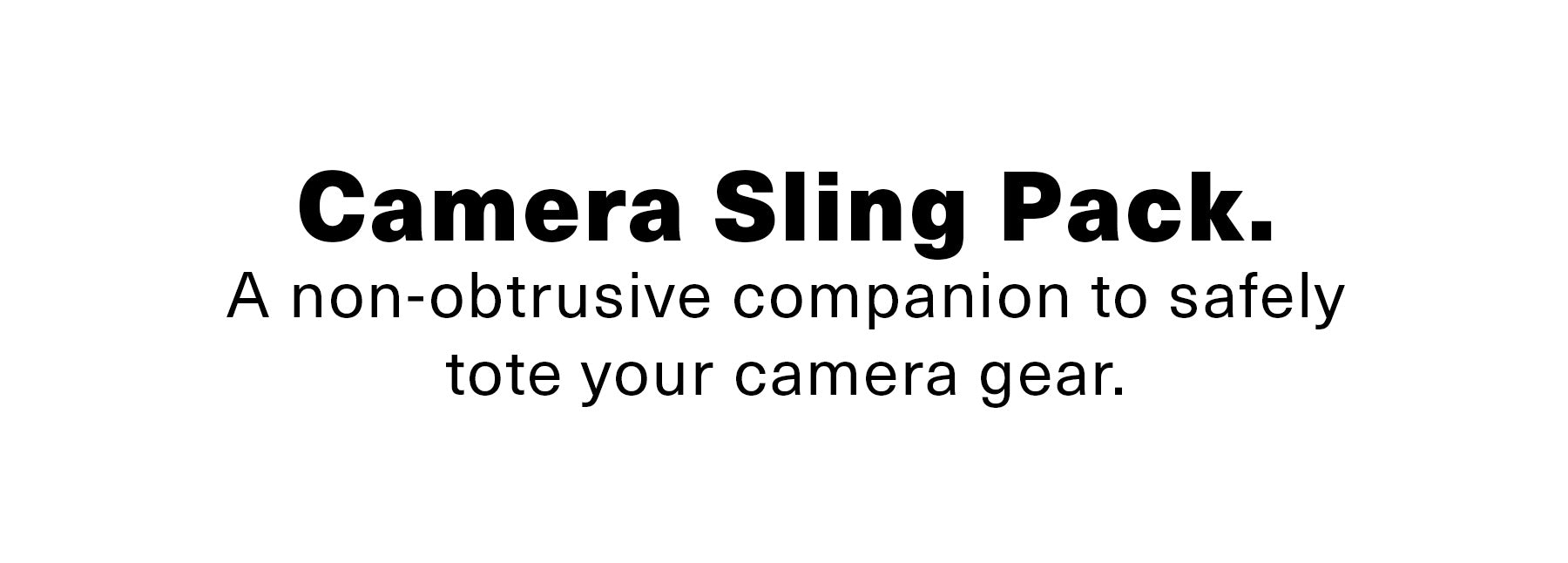 sleepwalk camera sling pack, a non-obtrusive companion to safely tote your camera gear.