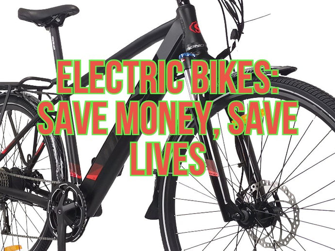 Electric Bikes: Save Money, Save Lives