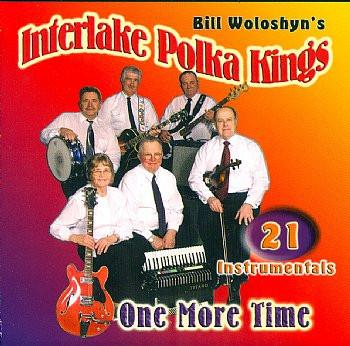 One More Time - Bill Woloshyn's Interlake Polka Kings