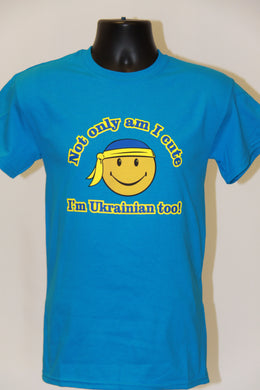 Not Only Am I Cute I'm Ukrainian Too T-Shirt- Sapphire Blue