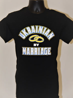 Ukrainian by Marriage T-Shirt- Black