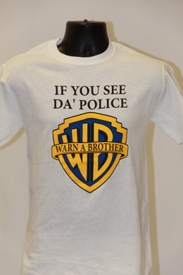 If You See Da Police T-Shirt- White