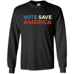 Vote Save America Long Sleeve Shirt