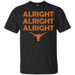 Texas Longhorn Alright Alright Alright T-Shirt