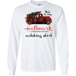 This Is My Hallmark Christmas Movies Watching Long Sleeve Shirt
