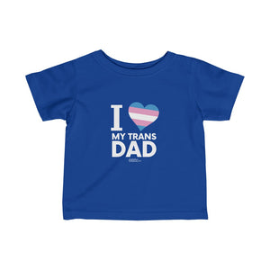 I <3 My Trans Dad - Infant Fine Jersey Tee