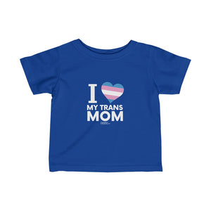 I <3 My Trans Mom - Infant Fine Jersey Tee
