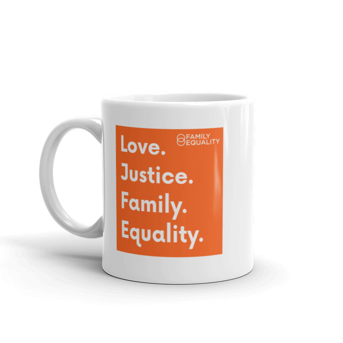 Love, Justice, Family, Equality Mug