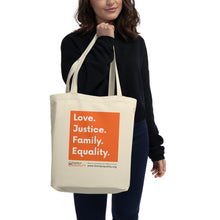 Load image into Gallery viewer, Love, Justice, Family, Equality Tote Bag