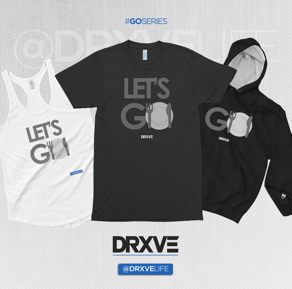 DRXVE - LETS GO Series - Shirts, Tanks, Hoodies, Crops