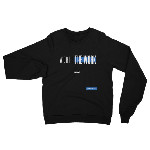 WORTH THE WORK  - DRXVE CHASE Sweatshirt