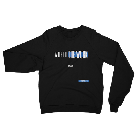 WORTH THE WORK - DRXVE Unisex Sweatshirt