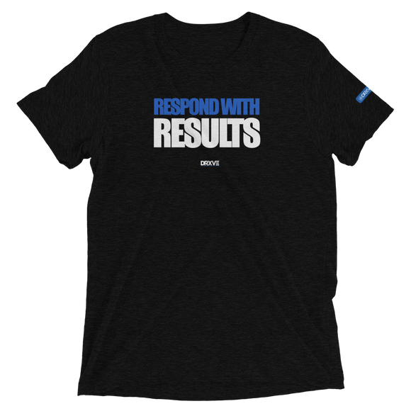 RESPOND with RESULTS - Triblend DRXVE Workout Shirt ** Different Colors To Choose From**