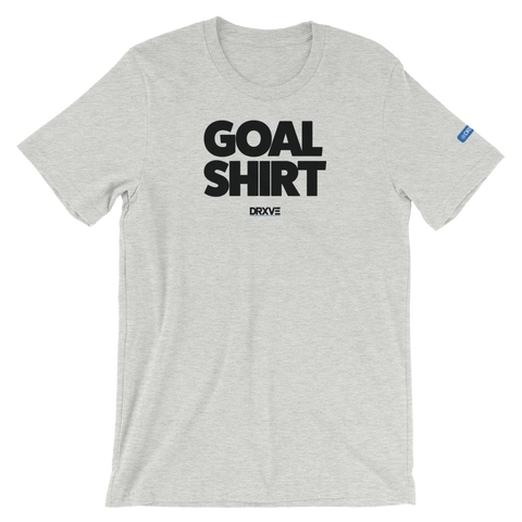 Hit Your GOAL SHIRT > Get a NEW DRXVE SHIRT!