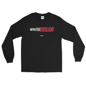 SETTLE For EXCELLENT - DRXVE Long Sleeve T-Shirt