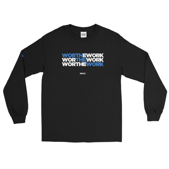 WORTH THE WORK v2 - DRXVE Long Sleeve T-Shirt