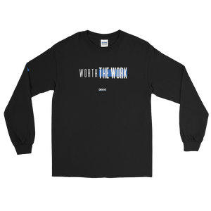 WORTH THE WORK - DRXVE Long Sleeve T-Shirt