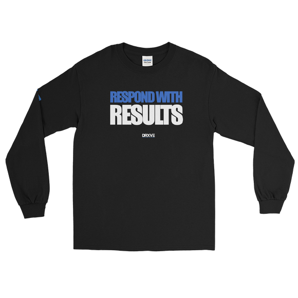 RESPOND WITH RESULTS - DRXVE Long Sleeve T-Shirt