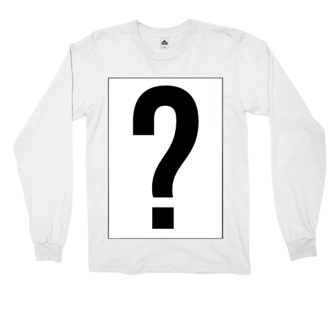 MYSTERY CUSTOM UNISEX LONG SLEEVE (We Choose what Suits Best!)