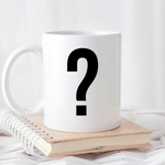 MYSTERY CUSTOM MUG (We Choose what Suits Best!)
