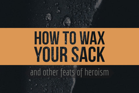 How to Wax your Sack