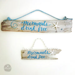 Mermaids Drink Free - Driftwood Sign with Rope Hanger and Starfish