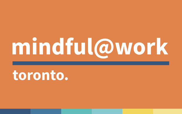 Mindful@Work Program | October 2019 | Toronto ON