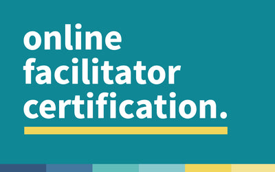 Facilitator Certification Online Course | October - December 2020