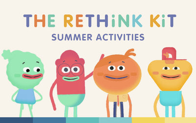 3 RETHiNK Camp Activities for Teens | July 8th, 15th & 22nd