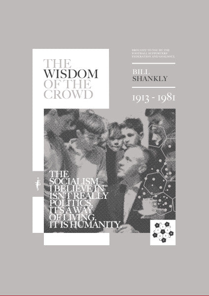 The Wisdom of the Crowd - Bill Shankly (Grey Print)