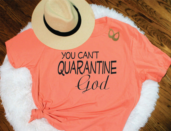 You Can't Quarantine God Tee - Lotus Ave. Boutique