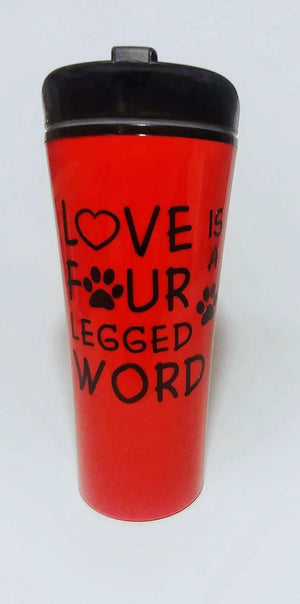 Love is a Four Legged Word Tumbler