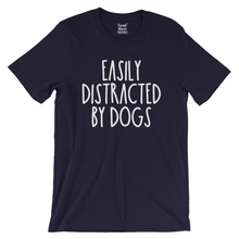 Load image into Gallery viewer, Easily Distracted by Dogs T-Shirt