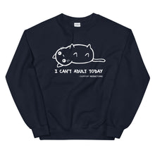 Load image into Gallery viewer, I Cannot Adult Today Sweatshirt